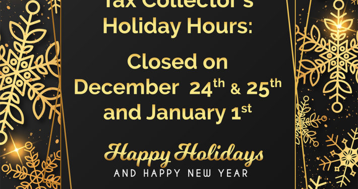 Tax Collector office closed December 24 and 25 and January 1st