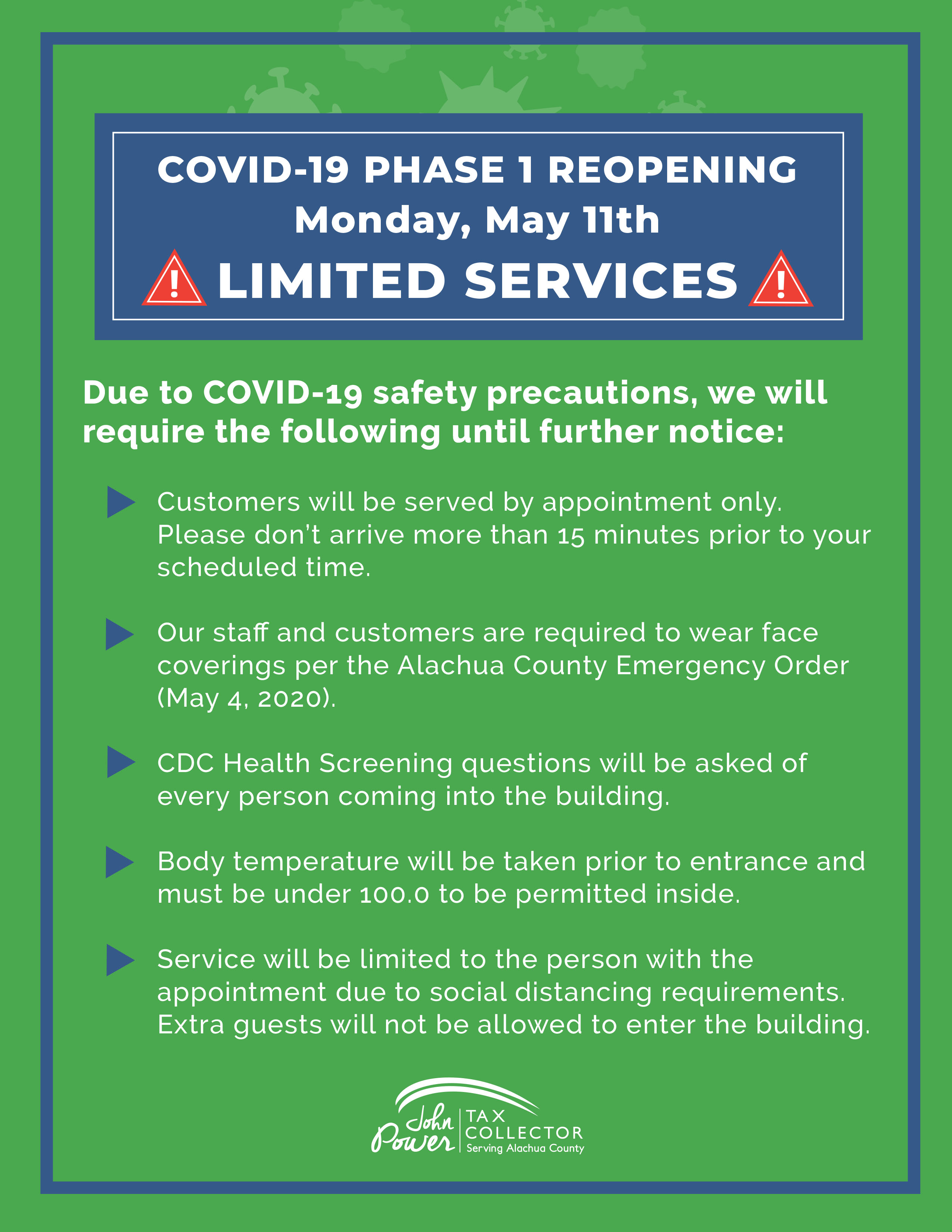 COVID-19 Pahse 1 reopenng May 11th. limited Services. Due to COVID-19 safety precautions, we will require the following until further notice: Customers will be served by appointment only. Please don't arrive more than 15 minutes prior to your scheduled time. Our staff and customers are required to wear face coverings per the Alachua County Emergency Order (May 4, 2020). CDC Health Screening questions will be asked of every person coming into the building. Body temperature will be taken prior to entrance and must be under 100.0 to be permitted inside. Service will be limited to the person with the appointment due to social distancing requirements. Extra guests will not be allowed to enter the building.